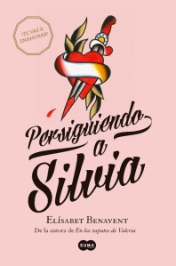 unademagiaporfavor-romantica-chick-lit-LIBRO-Persiguiendo-a-Silvia-Elisabet-Benavent-portada